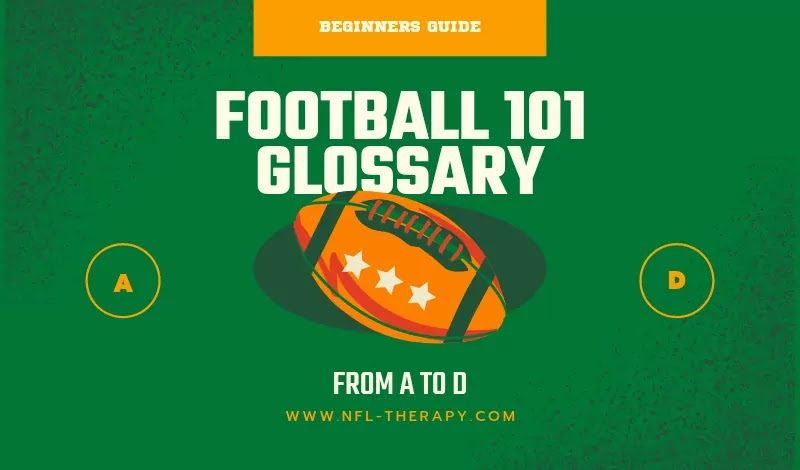 Football 101 : Glossary From A to D