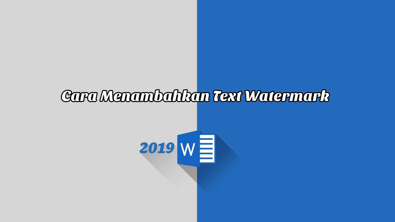 Cara Menambahkan Text Watermark - Word 2019