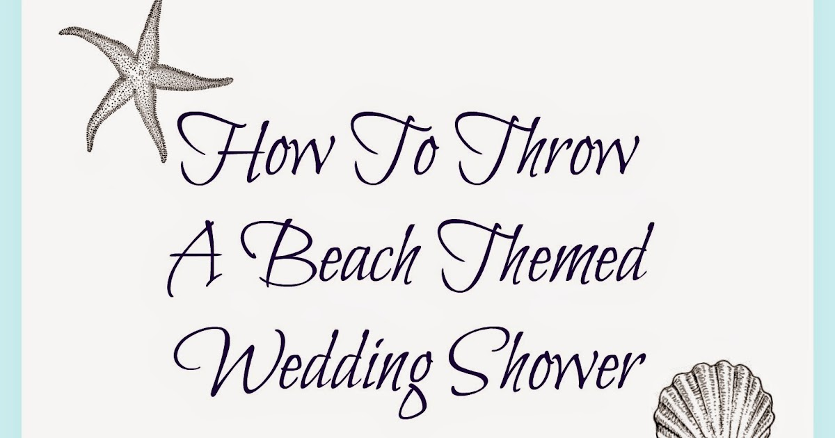 Gift From The Sea Wedding Reading: My Favorite Things: Jess's Beach Themed Wedding Shower