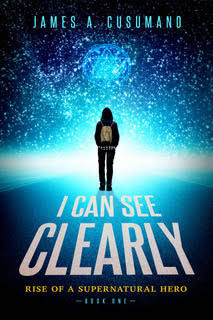 Book Review - I Can See Clearly: Rise of a Supernatural Hero, by James A. Cusumano