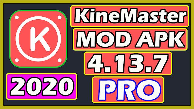 Download KineMaster Pro Mod APK (Latest) 2020
