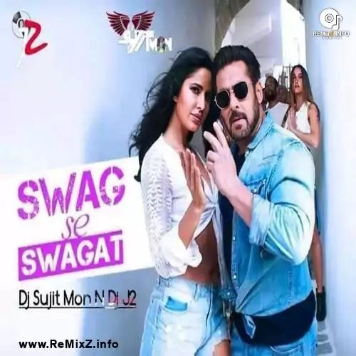 Swag Se Swagat (Remix) - DJ Sujit Mon X DJ J2