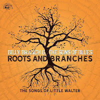 Billy Branch & the Sons of Blues' Roots and Branches