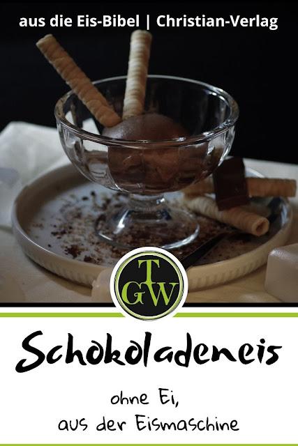 Schokoladeneis ohne Ei aus die Eis-Bibel, erschienen im Christian-Verlag #eis #eiskochen #schokoladeeis #schokoeis #eismaschine