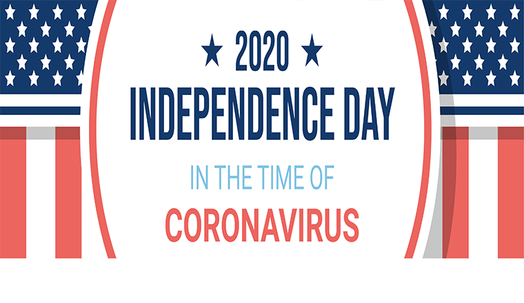 Independence Day in the time of Corona Virus