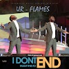 Download Music + Video: UR FLAMES - I DONT WANT THIS TO END