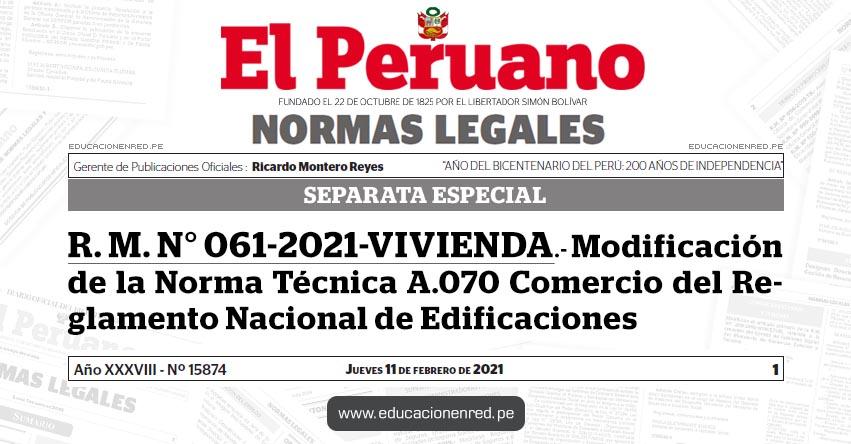 R. M. N° 061-2021-VIVIENDA.- Modificación de la Norma Técnica A.070 Comercio del Reglamento Nacional de Edificaciones