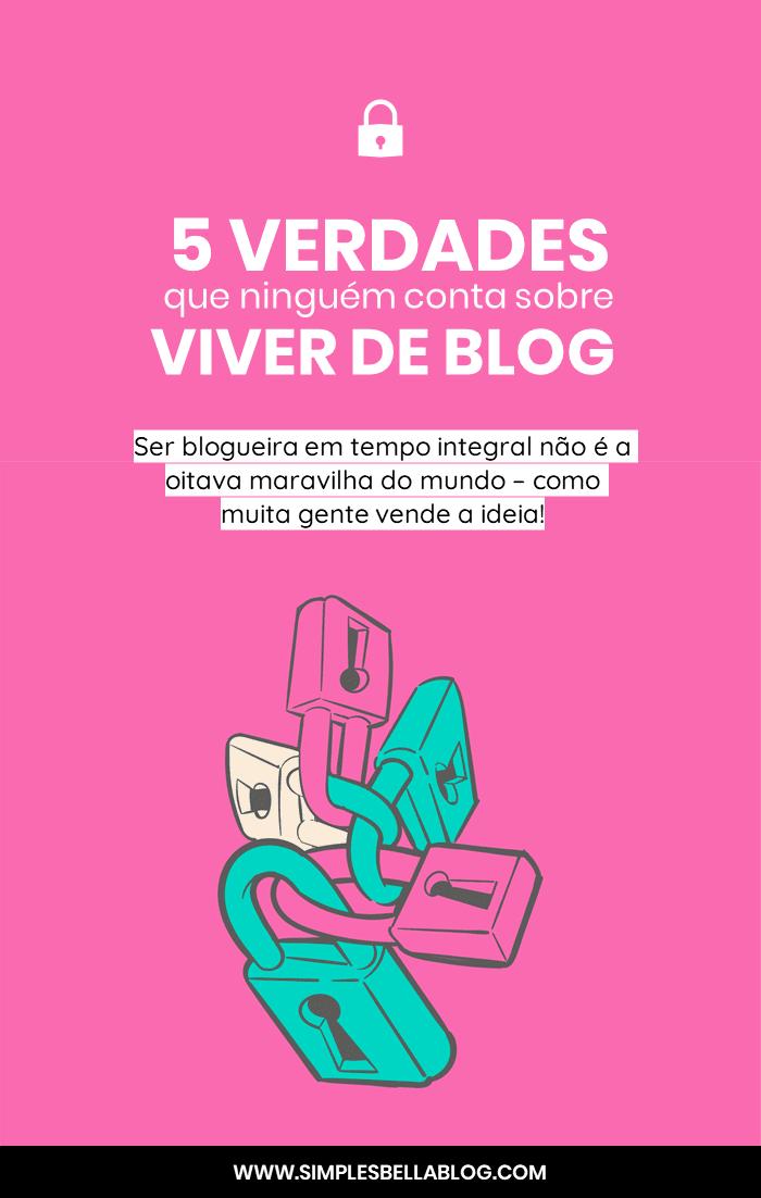 5 verdades que ninguém conta sobre viver de blog