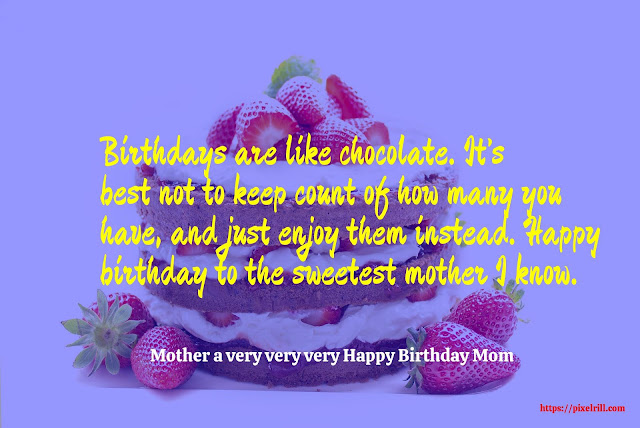 Happy Birthday wishses for Mother