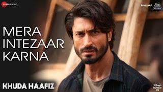 Mera Intezaar Karna Lyrics Armaan Malik | Khuda Haafiz