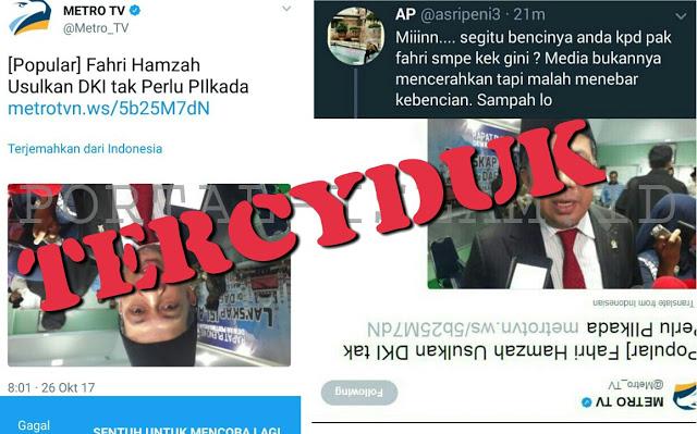 Tercyduk Lagi! Metro TV Unggah Terbalik Foto Fahri Hamzah, Netizen Ngamuk: Dasar Media Sampah!!