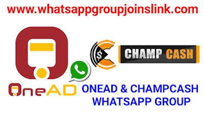 Join OneAD & ChampCash WhatsApp Group Links 2020