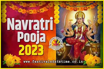2023 Navratri Pooja Date and Time, 2023 Navratri Calendar