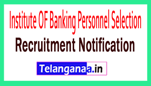 Institute OF Banking Personnel Selection IBPS Recruitment Notification