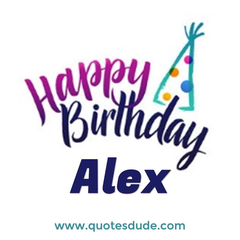 Alex! Wish you a very happy birthday.