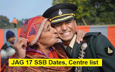 JAG 17 SSB Dates and Centre Allotment