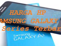 Daftar Harga Samsung Galaxy A Series Terbaru Juni 2017