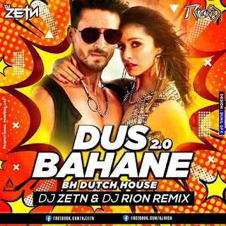 DUS BAHANE 2.0 - BH DUTCH HOUSE REMIX - DJ ZETN & DJ RION REMIX