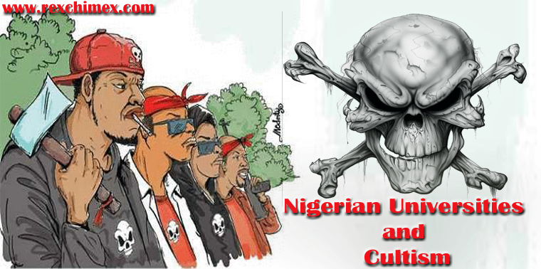 Nigerian Universities and Cultism|-|Rex Chimex Blog