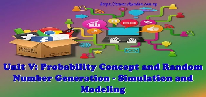 Unit V: Probability Concept and Random Number Generation - Simulation and Modeling