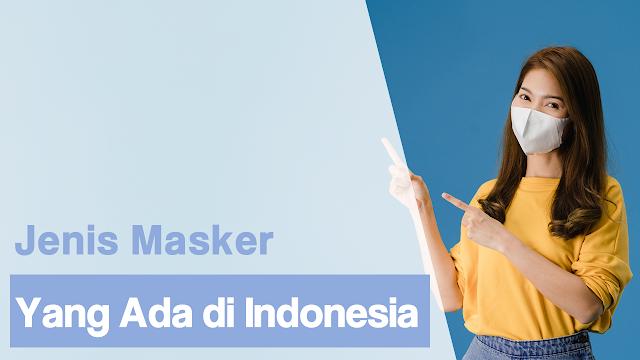 Jenis Masker Yang Ada di Indonesia