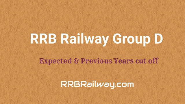 RRB Railway Group D 2018 – Expected & Previous Years cut off
