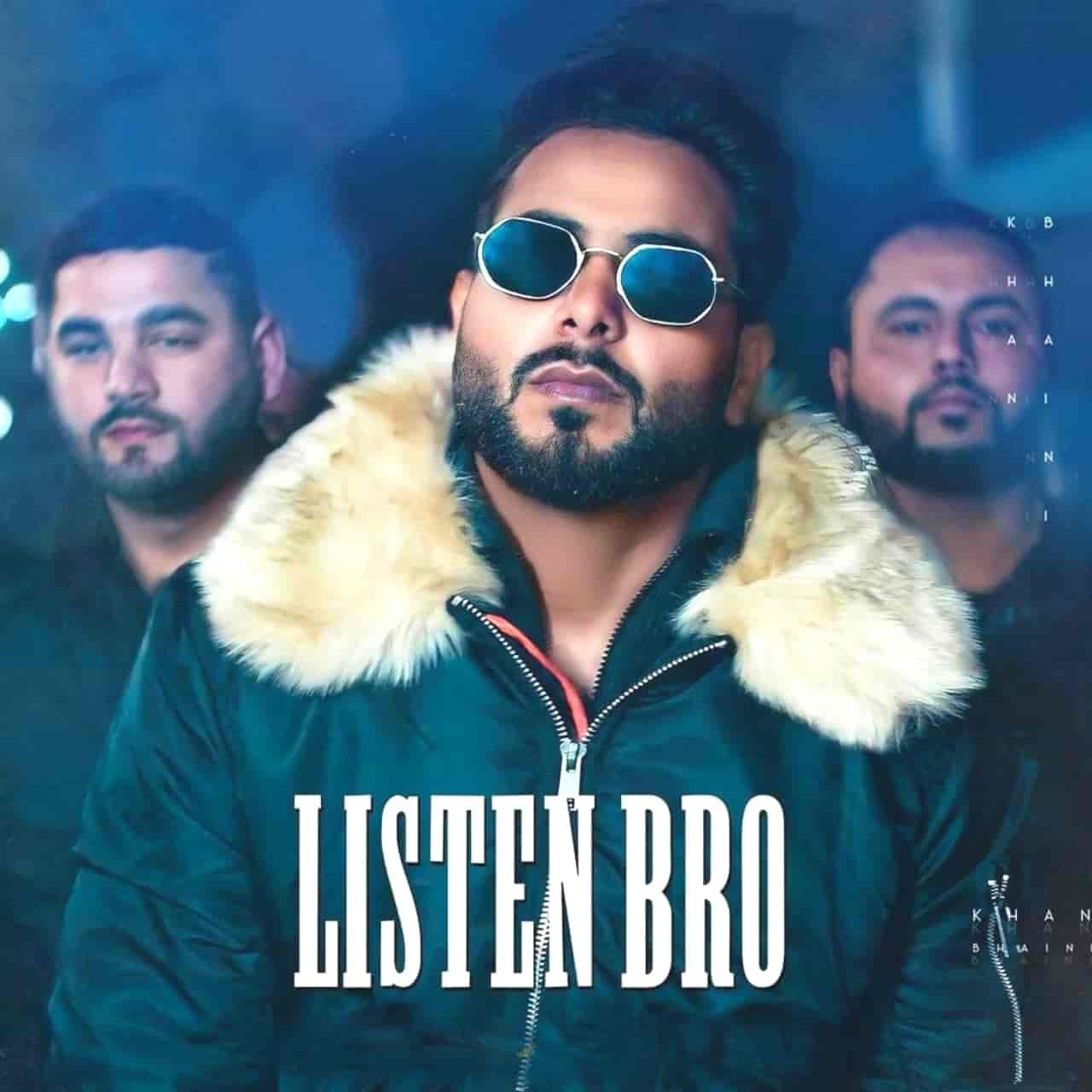 Listen Bro Punjabi Song Lyrics Khan Bhaini