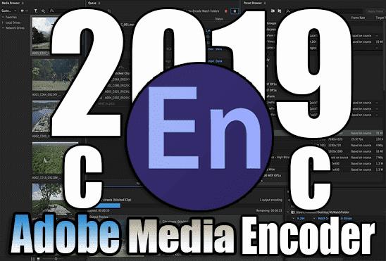 تحميل برنامج 13.1.5.35 Adobe Media Encoder CC 2019 اخر اصدار مفعل مدى الحياة