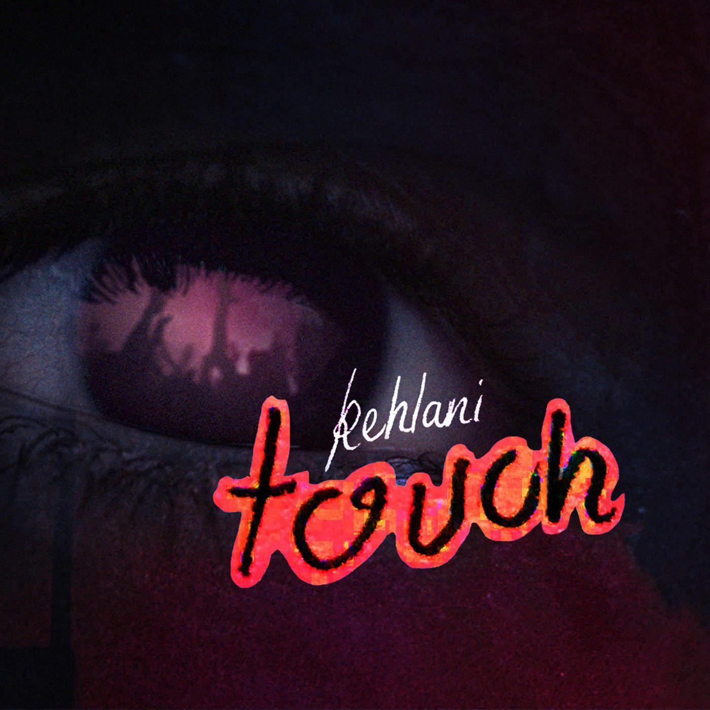 Kehlani - Touch - Single