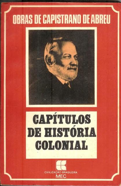 Capítulos de História Colonial (1500-1800) - João Capistrano de Abreu