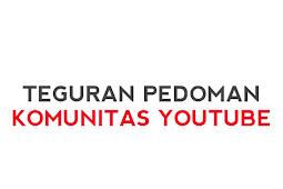Pengalaman Mendapatkan Pelanggaran Channel YouTube - Teguran Pedoman Komunitas