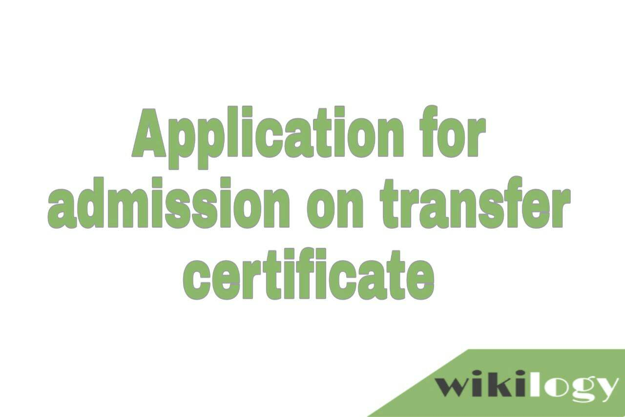 Application for admission on transfer certificate