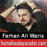 https://nohay.humaliwalayazadar.com/2020/05/farhan-ali-waris-noha-ayyam-e-ali-2020.html