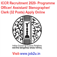 ICCR Recruitment 2020, Programme Officer, Assistant, Stenographer, Clerk (32 Posts) Apply Online