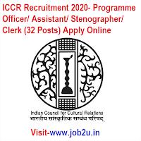 ICCR Recruitment 2020, Programme Officer, Assistant, Stenographer, Clerk (32 Posts) Apply Online