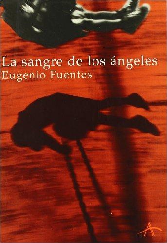 La sangre de los ángeles – Eugenio Fuentes