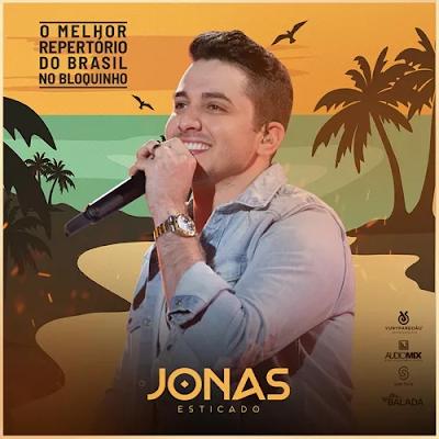 Jonas Esticado - Bloquinho de Verão - 2K20