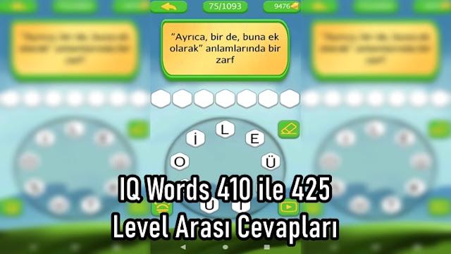 IQ Words 410 ile 425 Level Arasi Cevaplari
