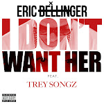 Eric Bellinger - I Don't Want Her (Remix) (feat. Trey Songz) - Single Cover