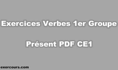 Exercices Verbes 1er Groupe Présent PDF CE1