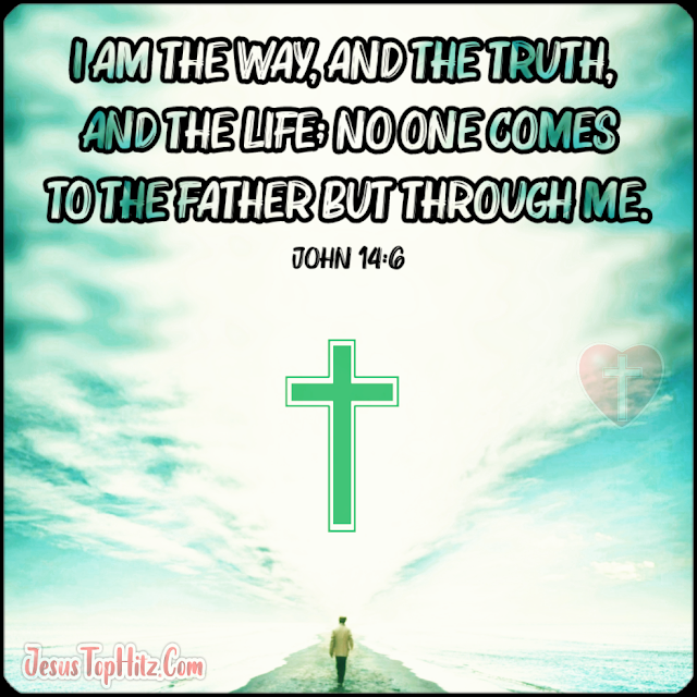 I Am The Way And The Truth... Bible Verse God...