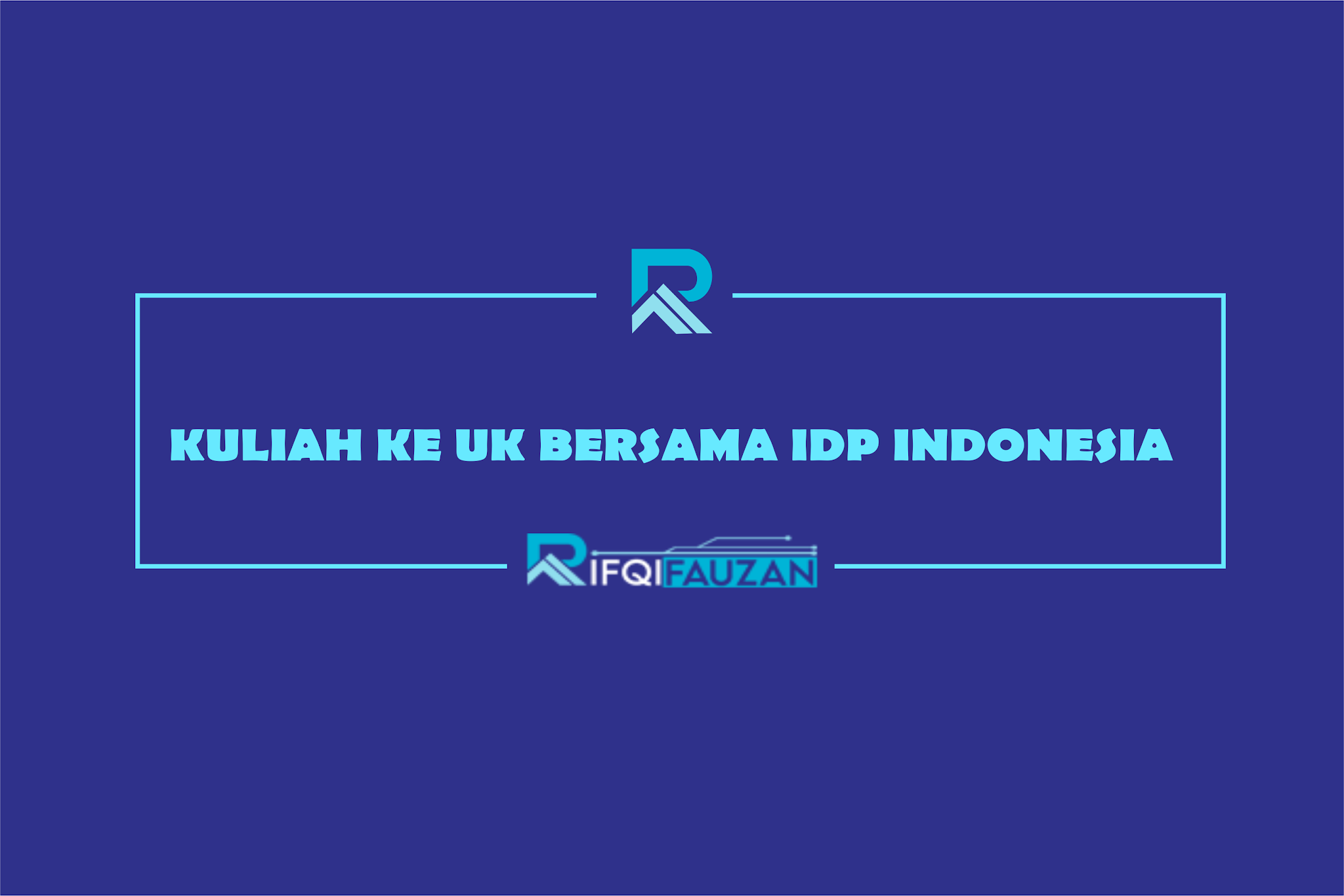 INGIN KULIAH KE UK? KONSULTASIKAN DENGAN IDP INDONESIA