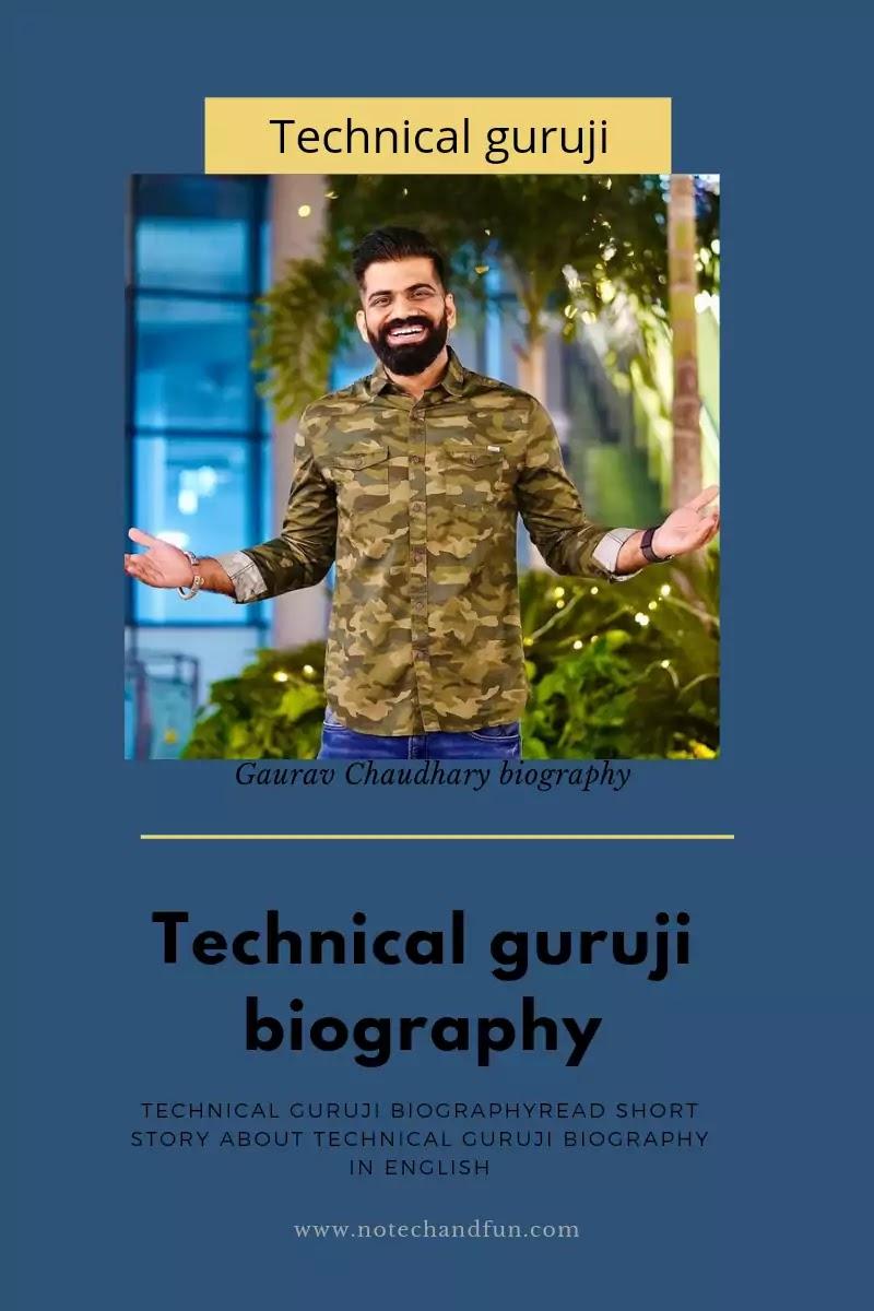 Technical guruji (Gaurav Chaudhary) biography.