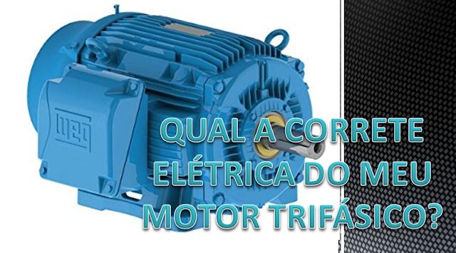 Como achar a corrente nominal do motor trifásico?