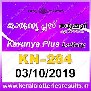 """KeralaLotteriesresults.in, """"kerala lottery result 03 10 2019 karunya plus kn 284"""", karunya plus today result : 03-10-2019 karunya plus lottery kn-284, kerala lottery result 03-10-2019, karunya plus lottery results, kerala lottery result today karunya plus, karunya plus lottery result, kerala lottery result karunya plus today, kerala lottery karunya plus today result, karunya plus kerala lottery result, karunya plus lottery kn.284 results 03-10-2019, karunya plus lottery kn 284, live karunya plus lottery kn-284, karunya plus lottery, kerala lottery today result karunya plus, karunya plus lottery (kn-284) 3/10/2019, today karunya plus lottery result, karunya plus lottery today result, karunya plus lottery results today, today kerala lottery result karunya plus, kerala lottery results today karunya plus 03 10 19, karunya plus lottery today, today lottery result karunya plus 3-10-19, karunya plus lottery result today 3.10.2019, kerala lottery result live, kerala lottery bumper result, kerala lottery result yesterday, kerala lottery result today, kerala online lottery results, kerala lottery draw, kerala lottery results, kerala state lottery today, kerala lottare, kerala lottery result, lottery today, kerala lottery today draw result, kerala lottery online purchase, kerala lottery, kl result,  yesterday lottery results, lotteries results, keralalotteries, kerala lottery, keralalotteryresult, kerala lottery result, kerala lottery result live, kerala lottery today, kerala lottery result today, kerala lottery results today, today kerala lottery result, kerala lottery ticket pictures, kerala samsthana bhagyakuri"""