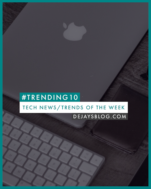 #Trending10 - Top 10 tech news / trends of the week #1 (January 2020)
