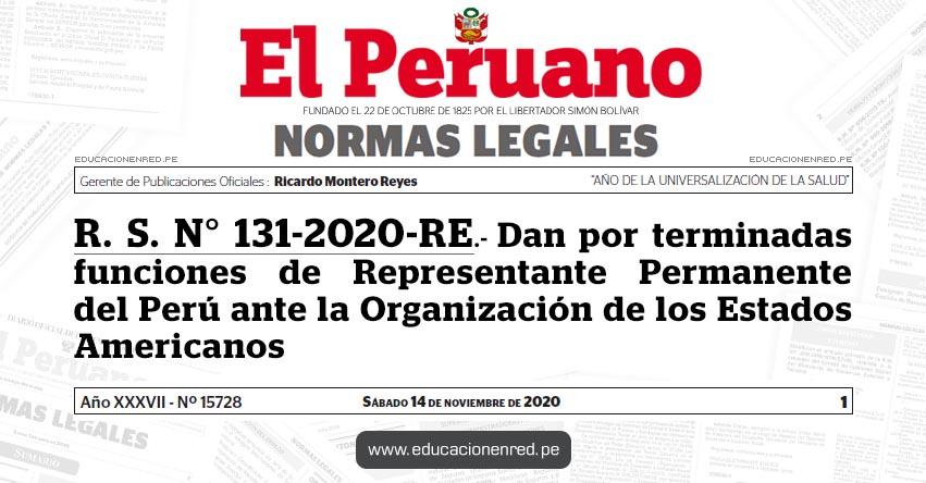 R. S. N° 131-2020-RE.- Dan por terminadas funciones de Representante Permanente del Perú ante la Organización de los Estados Americanos