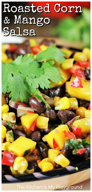 Roasted Corn, Black Bean, & Mango Salsa ~ The flavor combination of roasted corn, smoky chipotle chilies, & sweet fresh mango in this tasty salsa is truly out-of-this-world good!  www.thekitchenismyplayground.com