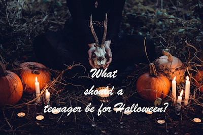 What should a teenager be for Halloween?