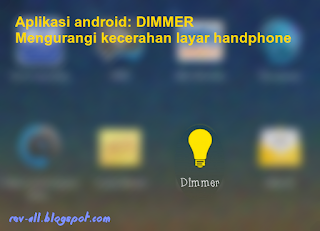 Ikon aplikasi android DIMMER - untuk mengurangi kecerahan layar handphone - oleh rev-all.blogspot.com